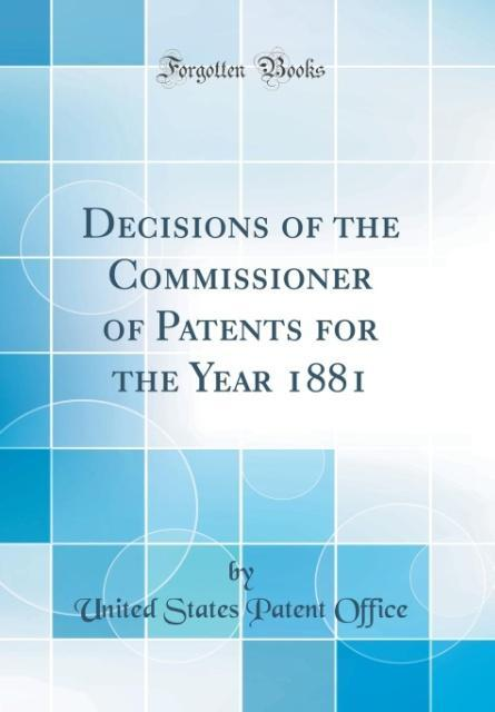 Decisions of the Commissioner of Patents for th...