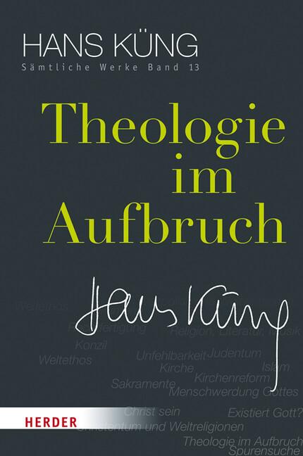 Theologie im Aufbruch als Buch von Hans Küng