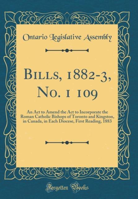 Bills, 1882-3, No. 1 109 als Buch von Ontario L...