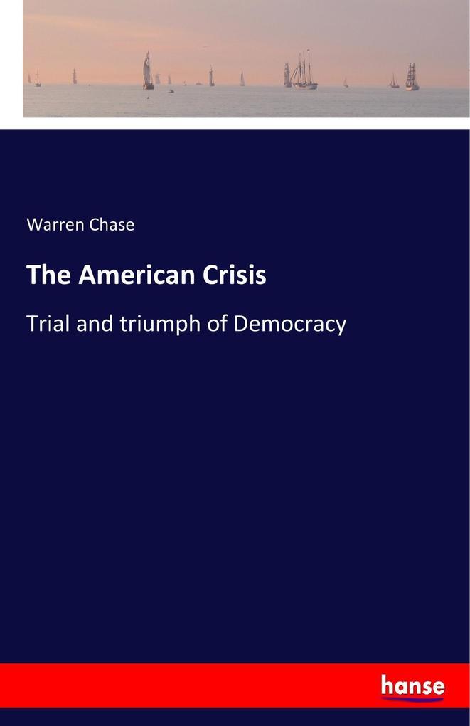 The American Crisis als Buch von Warren Chase