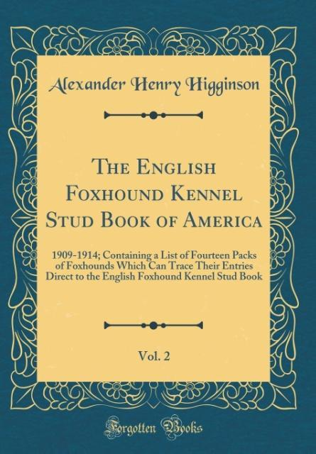 The English Foxhound Kennel Stud Book of Americ...