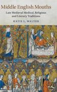 Middle English Mouths: Late Medieval Medical, Religious and Literary Traditions