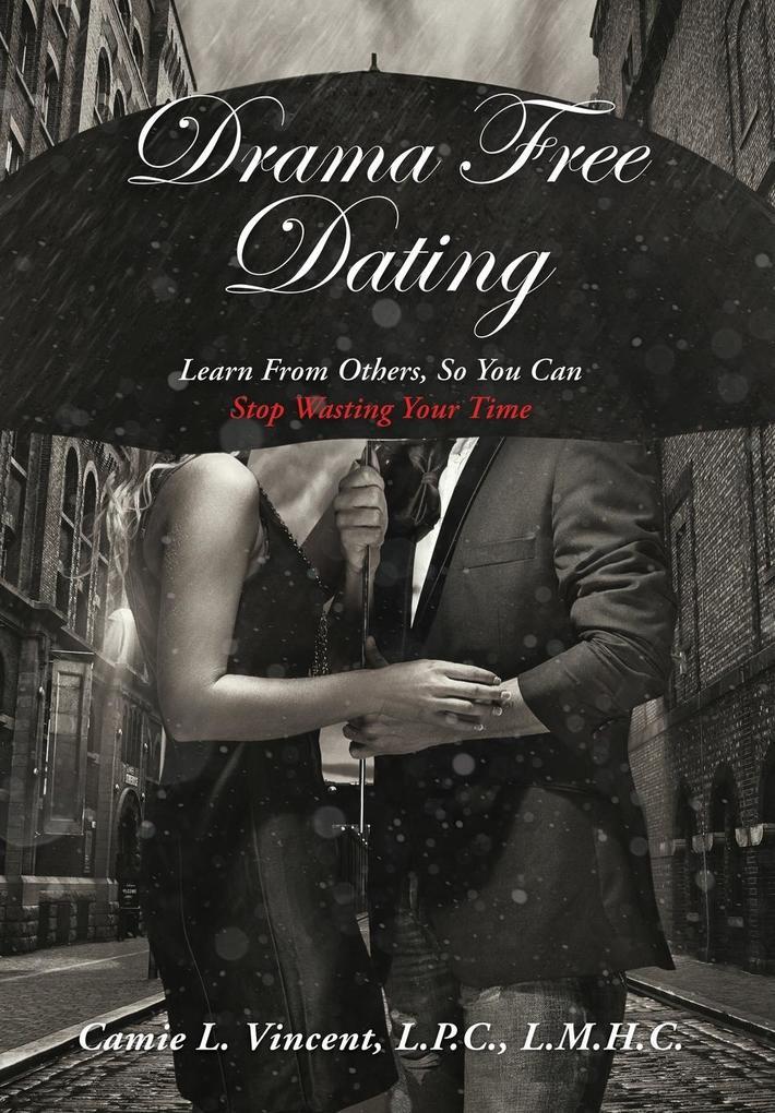 Drama Free Dating als Buch von Camie L Vincent