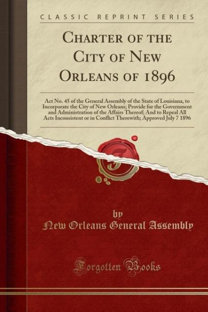 Charter of the City of New Orleans of 1896 als ...
