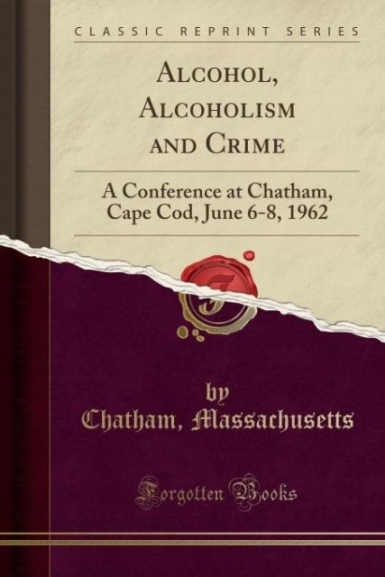 Alcohol, Alcoholism and Crime als Taschenbuch v...