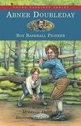 Abner Doubleday: Boy Baseball Pioneer