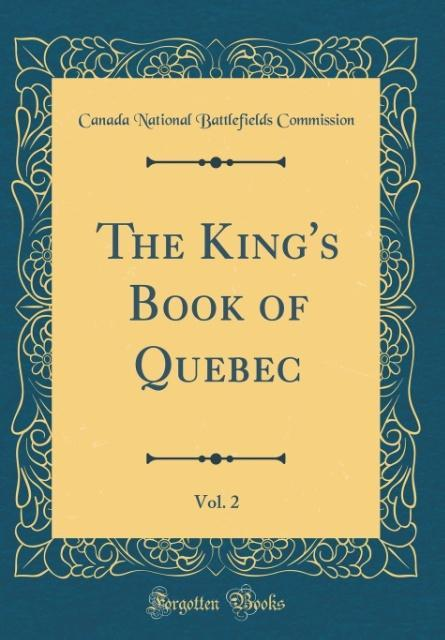 The King´s Book of Quebec, Vol. 2 (Classic Repr...