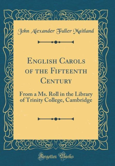 English Carols of the Fifteenth Century als Buc...