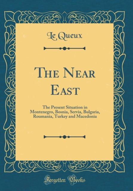 The Near East als Buch von Le Queux