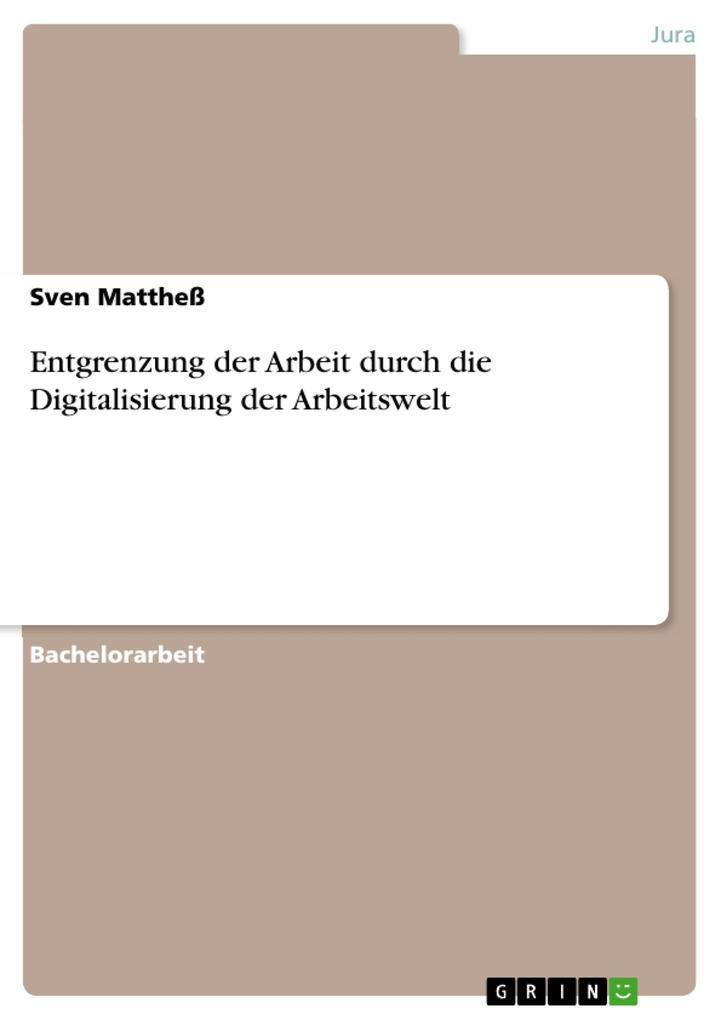 Entgrenzung der Arbeit durch die Digitalisierun...