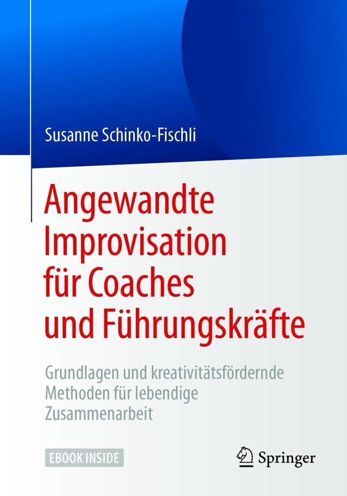 Angewandte Improvisation für Coaches und Führun...