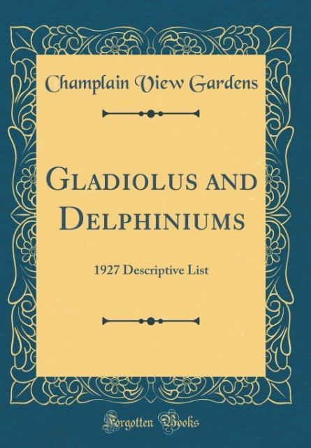Gladiolus and Delphiniums als Buch von Champlai...