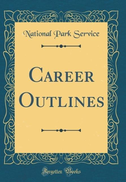 Career Outlines (Classic Reprint) als Buch von ...
