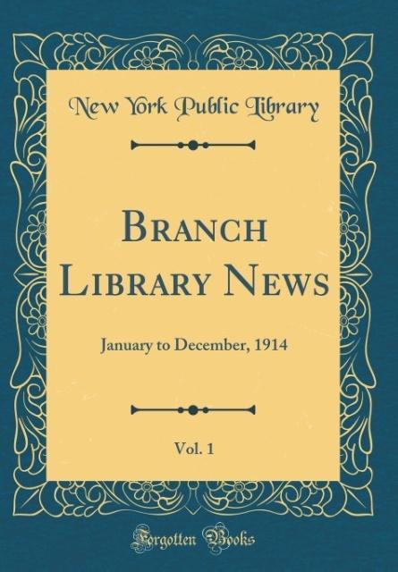 Branch Library News, Vol. 1 als Buch von New Yo...