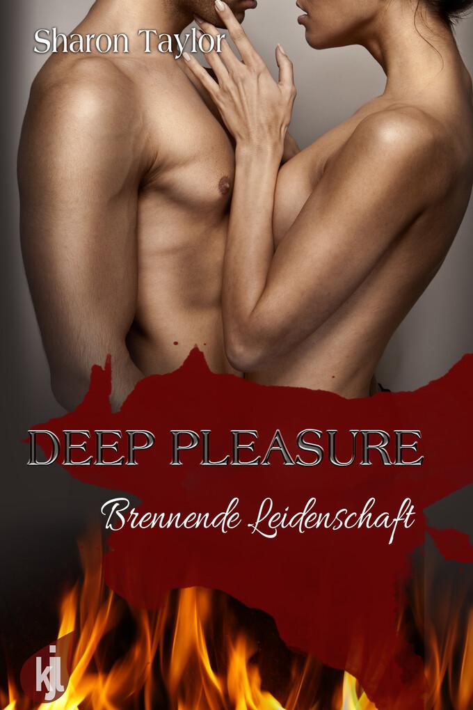 Deep Pleasure - Brennende Leidenschaft als eBook
