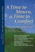 A Time to Mourn, a Time to Comfort 2/E: A Guide to Jewish Bereavement