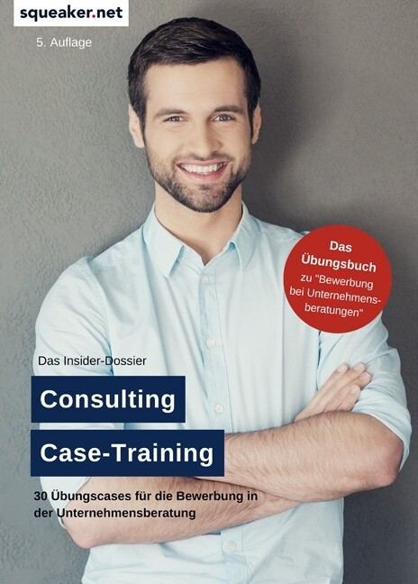 Das Insider-Dossier: Consulting Case-Training a...