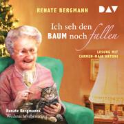 [Renate Bergmann: Ich seh den Baum noch fallen.]