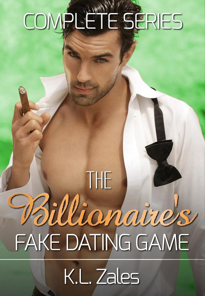 The Billionaire´s Fake Dating Game Complete Ser...