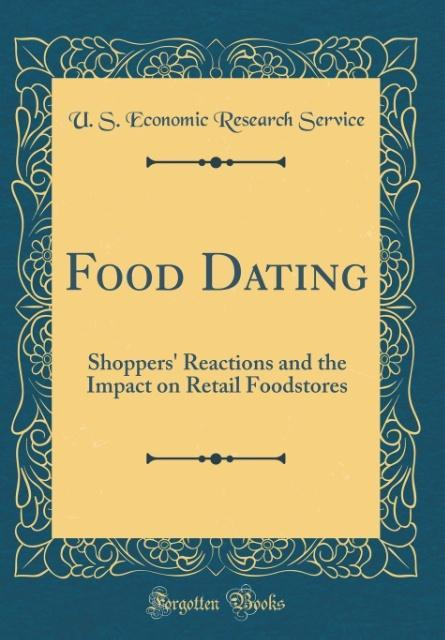 Food Dating als Buch von U. S. Economic Researc...