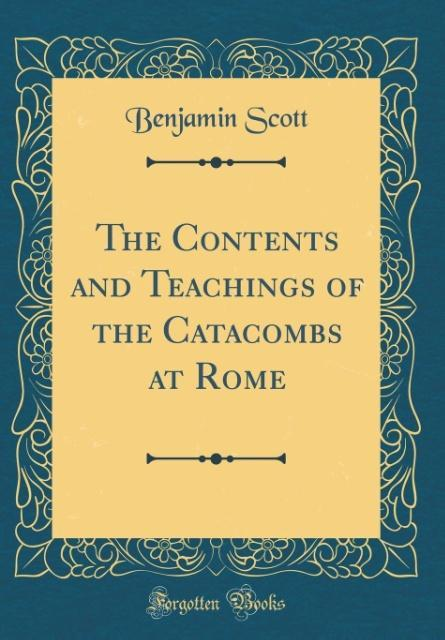 The Contents and Teachings of the Catacombs at ...