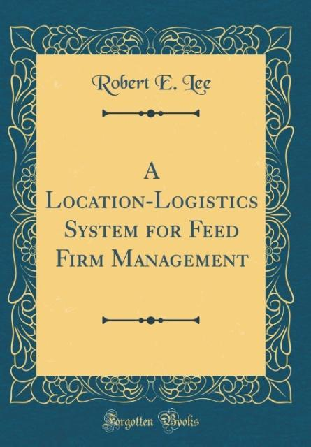 A Location-Logistics System for Feed Firm Manag...