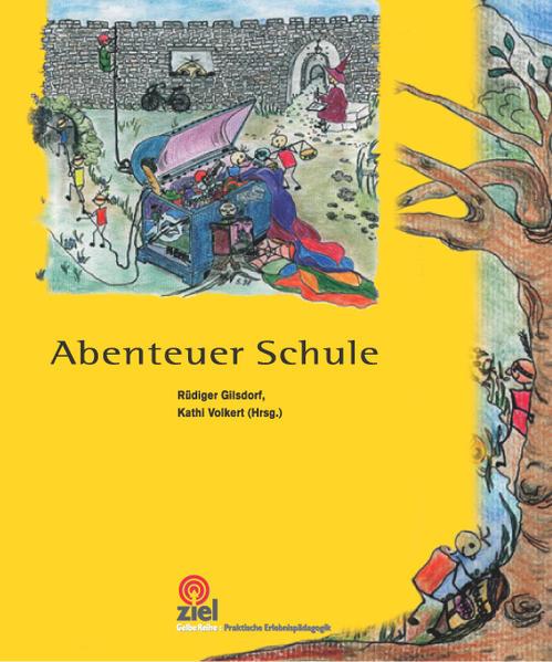 Abenteuer Schule als Buch von Kathi Volkert, Rü...