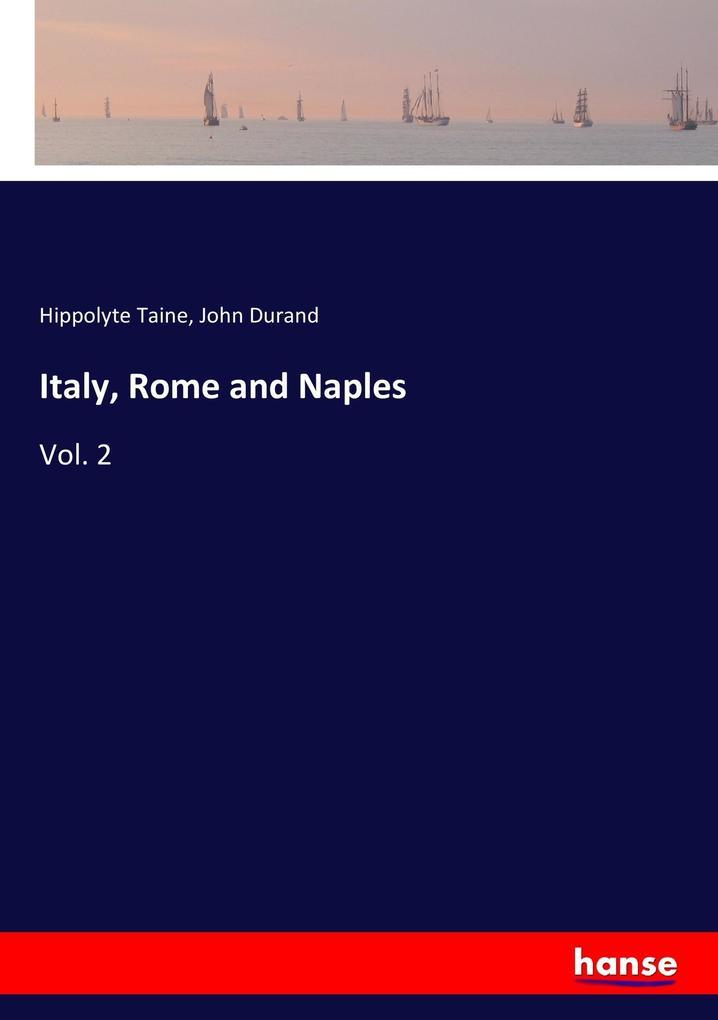 9783337379407 - Hippolyte Taine, John Durand: Italy, Rome and Naples als Buch von Hippolyte Taine, John Durand - Buch