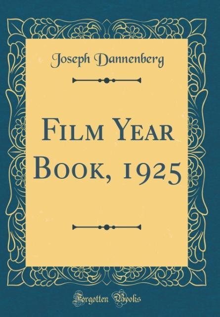 Film Year Book, 1925 (Classic Reprint) als Buch...