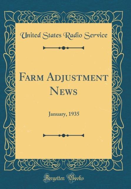 Farm Adjustment News als Buch von United States...