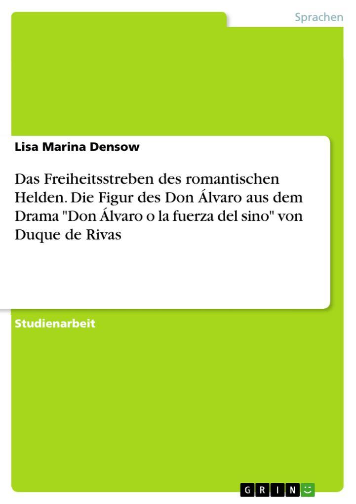 Das Freiheitsstreben des romantischen Helden. D...