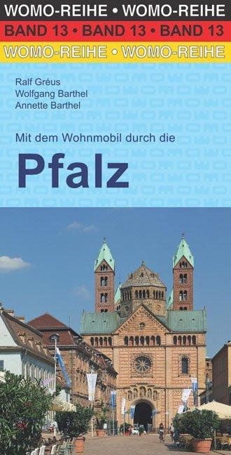 Mit dem Wohnmobil durch die Pfalz als Buch von ...