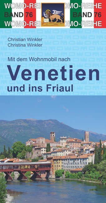Mit dem Wohnmobil nach Venetien und ins Friaul ...