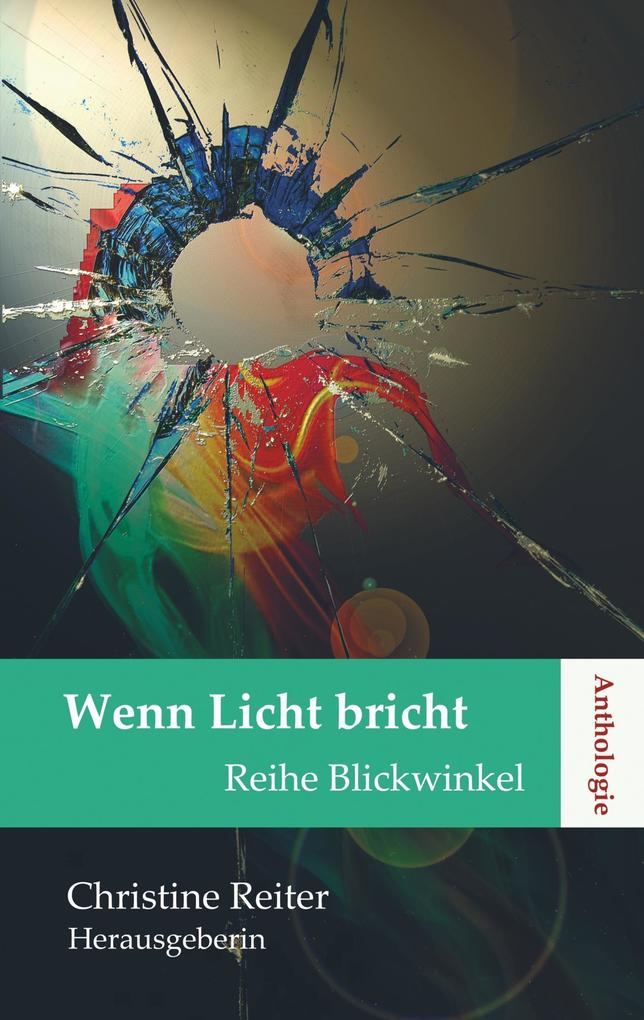 Wenn Licht bricht als Buch von Christine Reiter...
