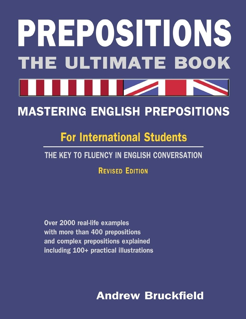 Prepositions: The Ultimate Book - Mastering Eng...