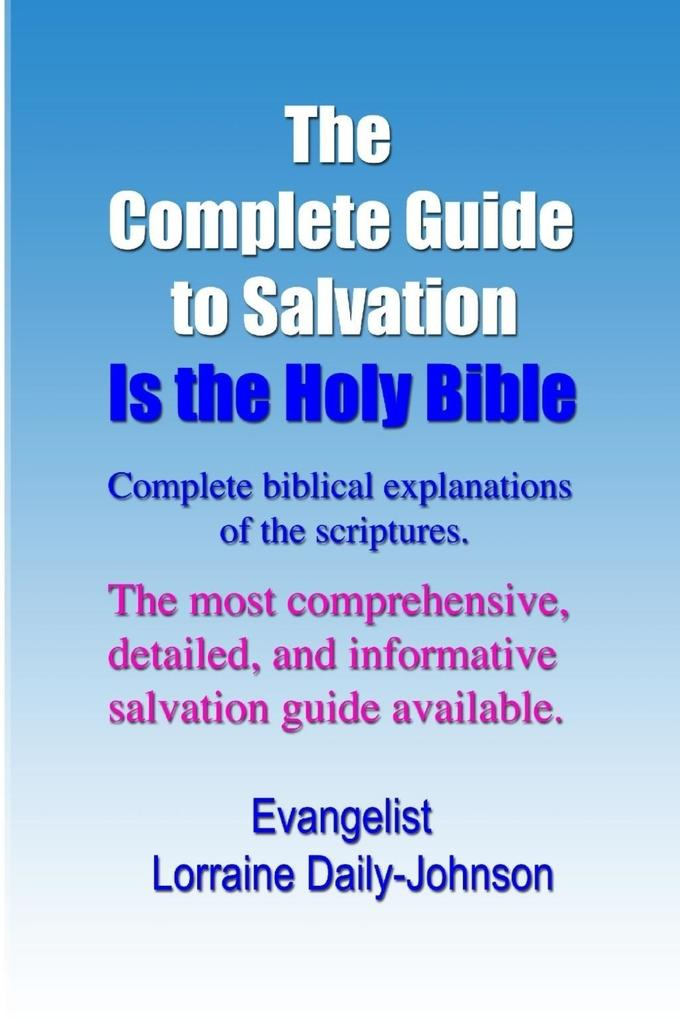 Complete Guide to Salvation Is the Holy Bible: ...