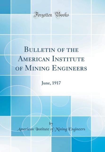 Bulletin of the American Institute of Mining En...