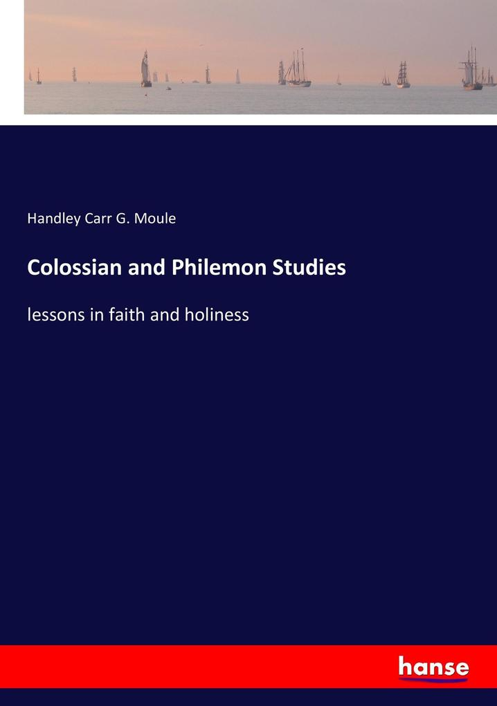 Colossian and Philemon Studies als Buch von Han...