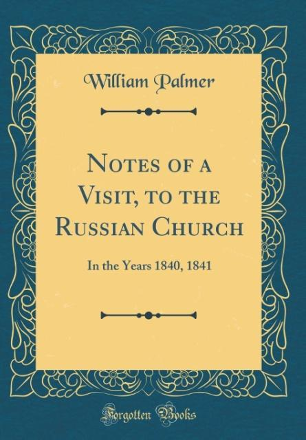 Notes of a Visit, to the Russian Church als Buc...