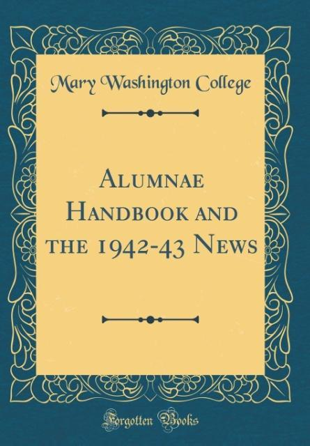 Alumnae Handbook and the 1942-43 News (Classic ...