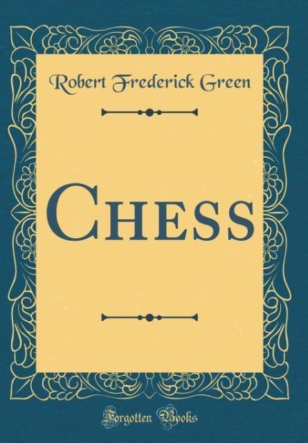 Chess (Classic Reprint) als Buch von Robert Fre...