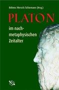 Platon im nachmetaphysischen Zeitalter