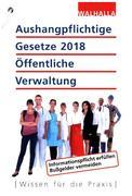 Aushangpflichtige Gesetze 2018 Öffentliche Verwaltung