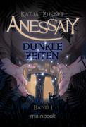 Anessaiy - Band 1: Dunkle Zeiten