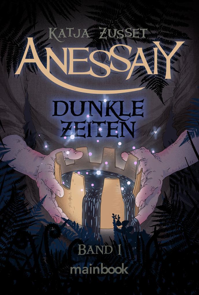 Anessaiy - Band 1: Dunkle Zeiten als eBook