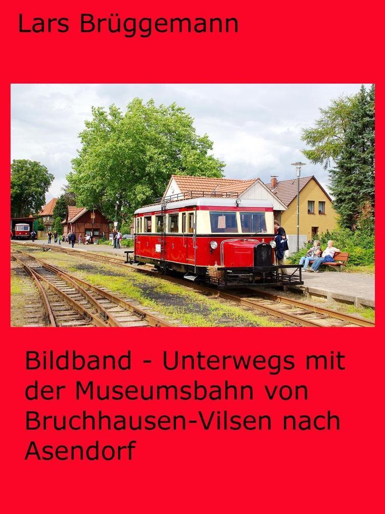 Bildband - Unterwegs mit der Museumsbahn von Bruchhausen-Vilsen nach Asendorf als eBook