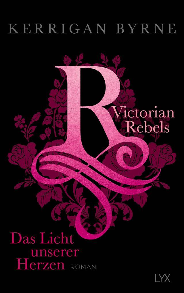 Victorian Rebels - Das Licht unserer Herzen als Buch