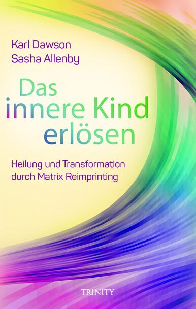 Das innere Kind erlösen (Buch (kartoniert)), Karl Dawson