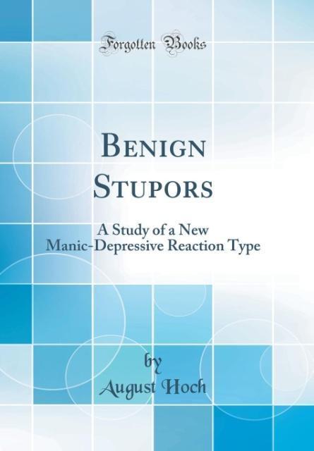 Benign Stupors als Buch von August Hoch