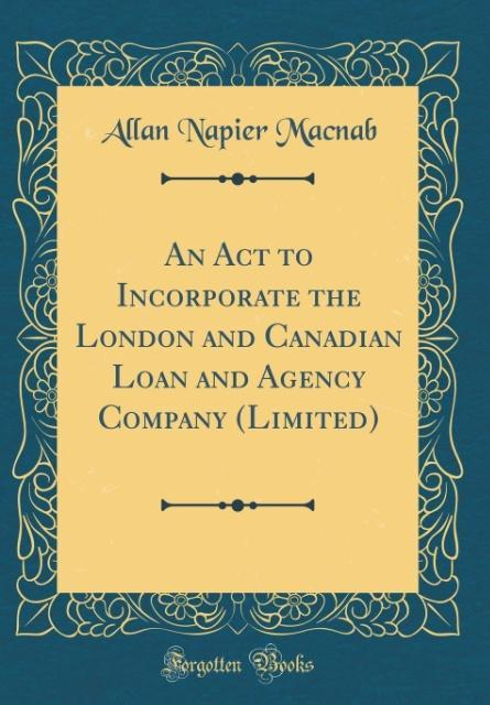 An Act to Incorporate the London and Canadian L...